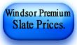 windsor premium slate prices